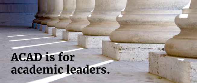 ACAD is for academic leaders.